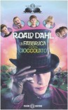 La fabbrica di cioccolato - Riccardo Duranti, Roald Dahl