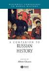 A Companion to Russian History (Companions to World History) - Abbott Gleason