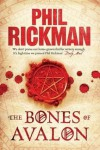 The Bones of Avalon  - Phil Rickman
