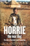 Horrie The War Dog - Roland Perry