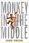 Monkey in the Middle: A Novel - Josh Pryor