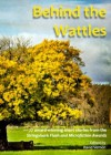 Behind the Wattles - David Vernon, John Poole, Kerry Lown Whalen, Jacqui Halpin, Graham D'Elboux, Otto Fischer, Martin Lindsay