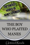 The Boy Who Plaited Manes (The Fantasy Worlds of Nancy Springer) - Nancy Springer