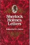 The Sherlock Holmes Letters - Richard Lancelyn Green
