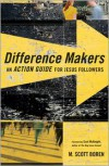 Difference Makers: An Action Guide for Jesus Followers - M Scott Boren