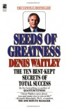 Seeds Of Greatness - Denis Waitley