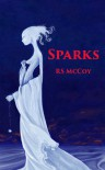 Sparks - R.S. McCoy