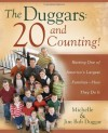 The Duggars: 20 and Counting!: Raising One of America's Largest Families—How They Do It - Michelle Duggar, Jim Bob Duggar