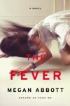 The Fever - Megan Abbott
