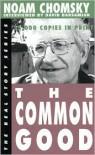 The Common Good (Real Story) - Noam Chomsky, David Barsamian, Arthur Naiman