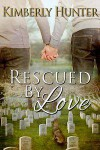 Rescued by Love - Kimberly Hunter
