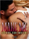 Make Me - Sierra Cartwright
