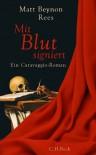 Mit Blut signiert: Ein Caravaggio-Roman - Matt Beynon Rees