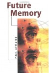 Future Memory - P.M.H. Atwater