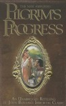 The New Amplified Pilgrim's Progress: An Unabridged Re-telling of John Bunyan's Immortal Classic - Jim Pappas, John Bunyan, John Bunyan