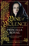 Wine of Violence (Medieval Mystery) - Priscilla Royal
