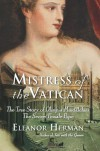 Mistress of the Vatican: The True Story of Olimpia Maidalchini: The Secret Female Pope - Eleanor Herman