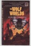 The Wolf Worlds  - Allan Cole, Chris Bunch