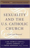 Sexuality and the U.S. Catholic Church: Crisis and Renewal (The Church in the 21st Century, Vol. 2) - Lisa Sowle Cahill, John Garvey, T. Frank Kennedy