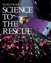 Science to the Rescue - Sandra Markle