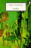 Fireflies - Shiva Naipaul