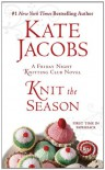Knit the Season: A Friday Night Knitting Club Novel - Kate Jacobs