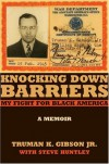 Knocking Down Barriers: My Fight for Black America - Truman K. Gibson Jr., Steve Huntley