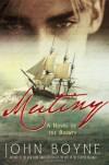 Mutiny: A Novel of the Bounty - John Boyne