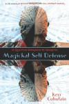 Magickal Self Defense: A Quantum  Approach to Warding - Kerr Cuhulain