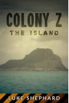 Colony Z: The Island (Vol. 1) - Luke Shephard