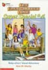 Baby-sitters' Island Adventure - Ann M. Martin