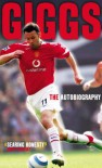 Giggs: The Autobiography - Ryan Giggs