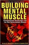 Building Mental Muscle (Revised and Updated Edition) - Allen D. Bragdon, David Gamon
