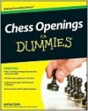 Chess Openings For Dummies® - James Eade