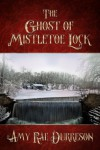 The Ghost of Mistletoe Lock - Amy Rae Durreson