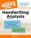 The Complete Idiot's Guide to Handwriting Analysis - Sheila Lowe