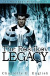 The Rostikov Legacy (Malykant Mysteries, #1) - Charlotte E. English