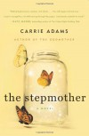 The Stepmother: A Novel - Carrie Adams