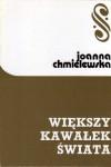 Większy kawałek świata - Joanna Chmielewska