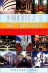 America's Art Museums: A Traveler's Guide to Great Collections Large and Small - Suzanne Loebl