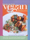 Fresh and Fast Vegan Pleasures: More than 140 Delicious, Creative Recipes to Nourish Aspiring and Devoted Vegans - Amanda Grant