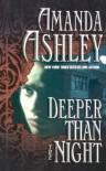 Deeper Than the Night - Amanda Ashley
