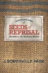 Seeds of Reprisal: Monsanto vs. Michael White - J. Somerville Park