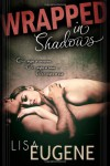Wrapped In Shadows - Lisa Eugene