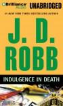 Indulgence in Death (In Death, #31) - J.D. Robb, Susan Ericksen
