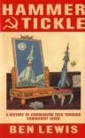 Hammer & Tickle: A History Of Communism Told Through Communist Jokes - Ben Lewis