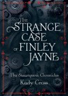 The Strange Case of Finley Jayne (The Steampunk Chronicles) - Kady Cross