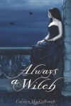 Always a Witch - Carolyn MacCullough