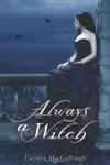 Always a Witch - Carolyn MacCullough