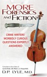 More Forensics and Fiction: Crime Writers Morbidly Curious Questions Expertly Answered (Marder and Mayhem) - D. P. Lyle